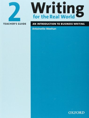 Writing for the Real World 2: An Introduction to Business Writing Teacher's Guide