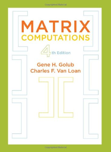 Matrix Computations (Johns Hopkins Studies in the Mathematical Sciences)