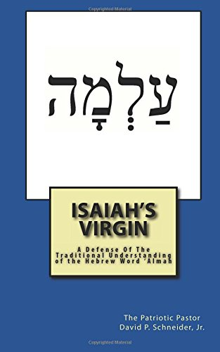 Isaiah's Virgin: A Defense of the Traditional Understanding of the Hebrew Word 'almah