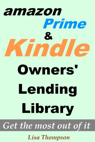 Amazon Prime:What is Amazon Prime and Kindle Owners' Lending Library - How to Get the Most Out of It? (Kindle Owners Lending compare prices)