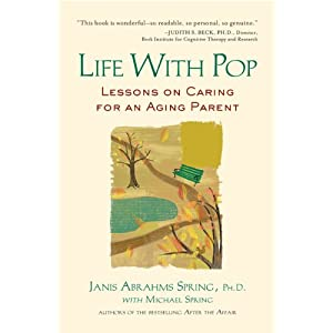 Life with Pop: Lessons on Caring for an Aging Parent [Paperback]