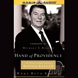 Hand of Providence: The Strong and Quiet Faith of Ronald Reagan | [Mary Beth Brown]