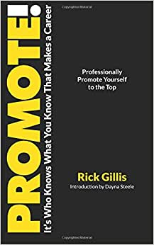 PROMOTE!: It's Who Knows What You Know That Makes A Career