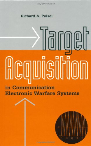 Target Acquisition in Communication Electronic Warfare Systems (Artech House Information Warfare Library)