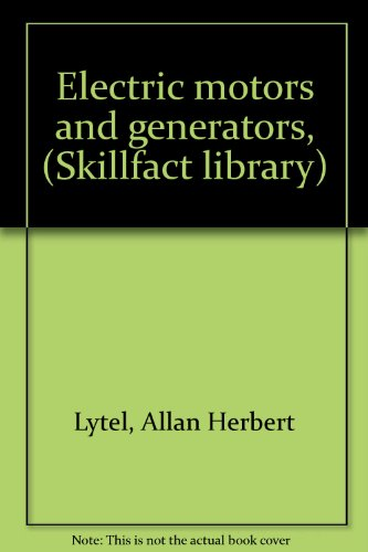 Electric Motors And Generators, (Skillfact Library)