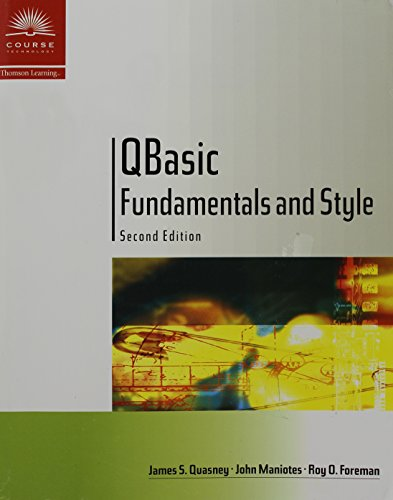 QBasic Fundamentals and Style with an Introduction to Microsoft Visual Basic, Second Edition, Quasney, James S.; Maniotes, John; Foreman, Roy O.