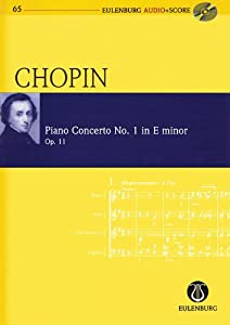 Chopin - Piano Concerto No. 1 in E-Minor, Op. 11: Eulenburg Audio+score Series, Vol. 65: op. 11. Klavier und Orchester from Ernst Eulenburg Co Gmbh