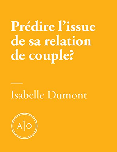 Prédire l'issue de sa relation de couple en cinq minutes?