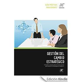 Gesti�n del cambio estrat�gico (Gu�as pr�cticas para gerentes n� 1)