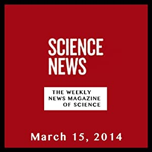 Science News, March 15, 2014 Periodical