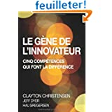 Le gène de l'innovateur: Cinq compétences qui font la différence