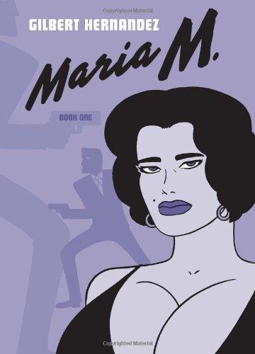 Maria M.: Book One (Vol. 1) by Gilbert Hernandez, Mr. Media Interviews