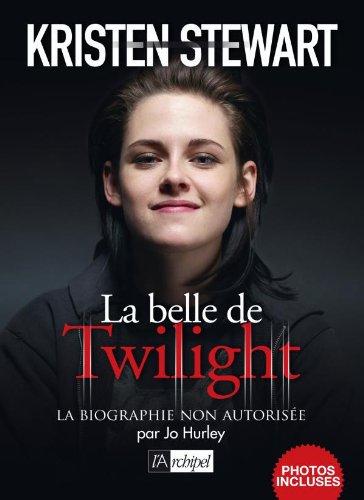 Kristen Stewart, la belle de Twilight  Hurley, Jo, grand format