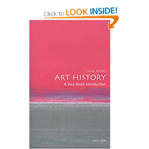 Art History: A Very Short Introduction (Very Short Introductions) Dana Arnold