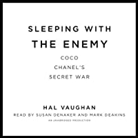 Sleeping with the Enemy: Coco Chanel's Secret War (       UNABRIDGED) by Hal Vaughan Narrated by Susan Denaker, Mark Deakins