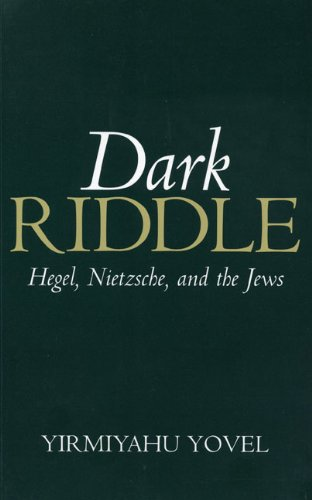 Dark Riddle: Hegel, Nietzsche, and the Jews