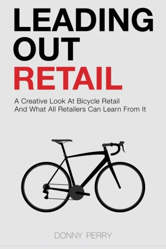 Leading Out Retail: A Creative Look at Bicycle Retail and What All Retailers Can Learn From It
