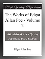 The Works of Edgar Allan Poe: Volume 2