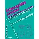 Educación sexual para niños y niñas de 0 a 6 años: Cuándo, cuánto y cómo hacerlo (Primeros Años)