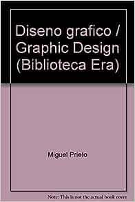 Diseno grafico / Graphic Design (Biblioteca Era) (Spanish Edition