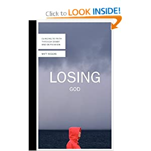 Losing God: Clinging to Faith Through Doubt and Depression online