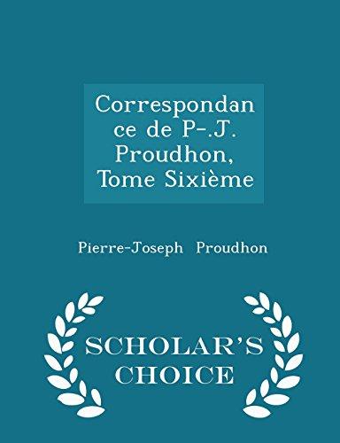 Correspondance de P-.J. Proudhon, Tome Sixième - Scholar's Choice Edition