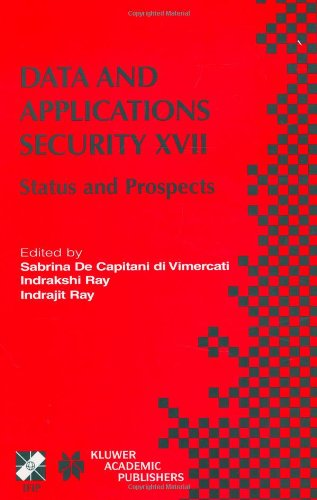 Data and Applications Security XVII: Status and Prospects (IFIP Advances in Information and Communication Technology)