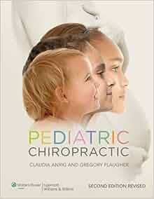 Pediatric Chiropractic by Claudia Anrig (Oct 11 2012): Amazon.com