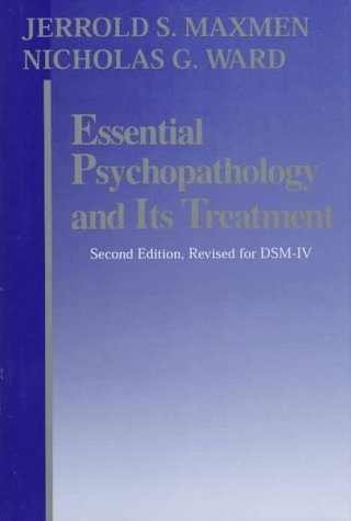 By Jerrold S. Maxmen Essential Psychopathology And Its Treatment (Second Editon, Revised For Dsm-Iv) (2E)
