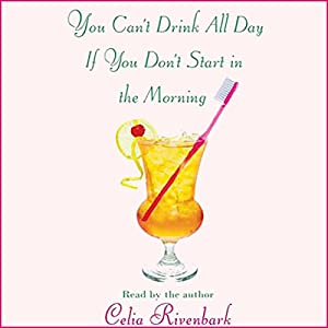 You Can't Drink All Day If You Don't Start in the Morning Audiobook
