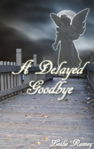 A Delayed Goodbye