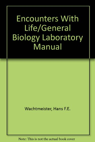 Encounters With Life/General Biology Laboratory Manual