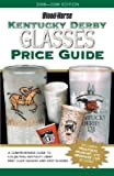 img - for Kentucky Derby Glasses Price Guide   [KENTUCKY DERBY GLASSES P-REV/E] [Paperback] book / textbook / text book
