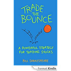 Trade the Bounce: A Powerful Strategy for Trading Stocks (Stock Trading Strategies Book 1) (English Edition)
