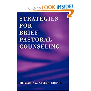 Strategies for Brief Pastoral Counseling (Creative Pastoral Care and Counseling) Howard W. Stone