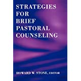 Strategies for Brief Pastoral Counseling (Creative Pastoral Care and Counseling) ~ Duane R. Bidwell