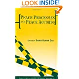 Peace Processes and Peace Accords (South Asian Peace Studies, Vol. 2) (South Asian Peace Studies series)