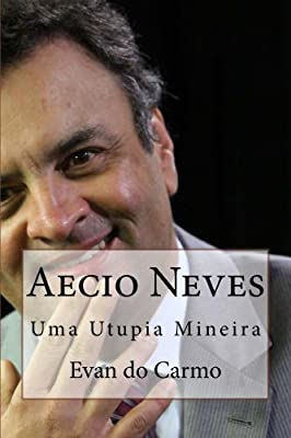 Aecio Neves (Portuguese Edition)