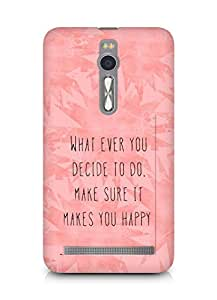 AMEZ whatever you decide to do it happy Back Cover For Asus Zenfone 2