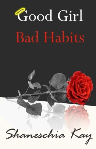 Good Girl, Bad Habits: The Story of a Powerful and Intense Journey