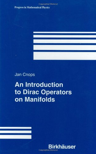 An Introduction to Dirac Operators on Manifolds (Progress in Mathematical Physics)