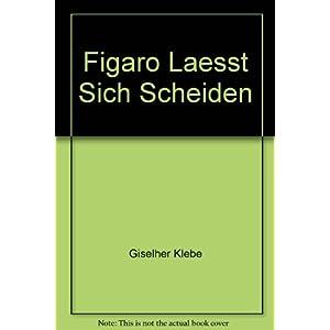 Figaro läßt sich scheiden: Oper in 2 Akten. op. 40. Textbuch/Libretto.