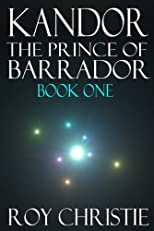 Kandor - The Prince of Barrador: Book One (The Alien Lovers)