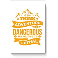 "PosterGuy Posters (8X12 Inch) - ""If You Think Adventure . . . "" Quote In Orange 