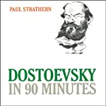 Dostoevsky in 90 Minutes | Paul Strathern