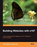 img - for Building Websites with e107: A step by step tutorial to getting your e107 website up and running fast by Boomer, Tad (2007) Paperback book / textbook / text book
