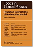 Hyperfine Interactions of Radioactive Nuclei (Topics in Current Physics)