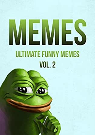 Memes: Pepe the Frog (Ultimate Funny Memes Collection Book 2) - Kindle