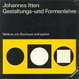 img - for Gestaltungs- und Formenlehre: Mein Vorkurs am Bauhaus u. spater (German Edition) book / textbook / text book