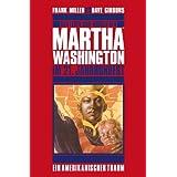 """Martha Washington, Band 1: Ein amerikanischer Traumvon """"Frank Miller"""""""